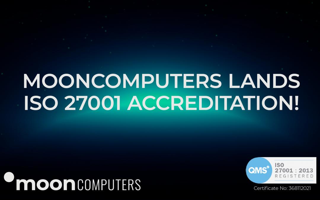 Mooncomputers Lands ISO 27001 Accreditation